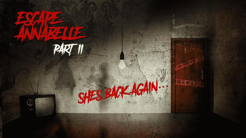 Escape Annabelle – Part 2